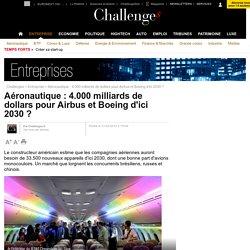 Aéronautique : 4.000 milliards de dollars pour Airbus et Boeing d'ici 2030 ?