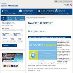 Navette aéroport Nantes Atlantique : horaires, tarif