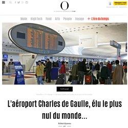 L'aéroport Charles de Gaulle, élu le plus nul du monde... - Economie - Nouvelobs.com