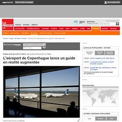 L'aéroport de Copenhague lance un guide en réalité augmentée