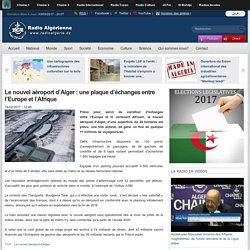 Le nouvel aéroport d'Alger : une plaque d'échanges entre l'Europe et l'Afrique