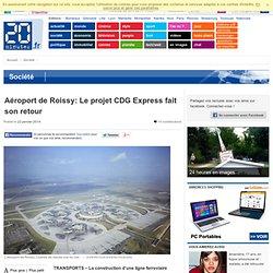 Aéroport de Roissy: Le projet CDG Express fait son retour