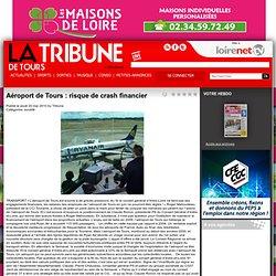 La Tribune de Tours - Aéroport de Tours : risque de crash financier