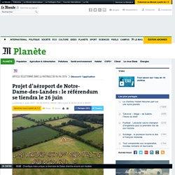Projet d'aéroport de Notre-Dame-des-Landes : le référendum se tiendra le 26 juin