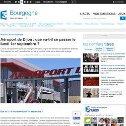 Aéroport de Dijon : que va-t-il se passer le lundi 1er septembre ? - France 3 Bourgogne