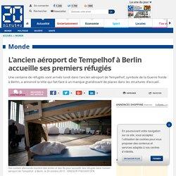 L'ancien aéroport de Tempelhof à Berlin accueille ses premiers réfugiés