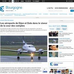 Les aéroports de Dijon et Dole dans le viseur de la cour des comptes - France 3 Bourgogne
