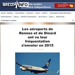Les aéroports de Rennes et de Dinard ont vu leur fréquentation s'envoler en 2015