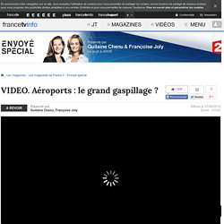 Aéroports : le grand gaspillage ? en replay - 7 mai 2015