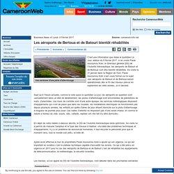 Les aéroports de Bertoua et de Batouri bientôt réhabilités
