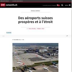Des aéroports suisses prospères et à l'étroit