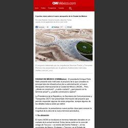 9 puntos clave sobre el nuevo aeropuerto de la Ciudad de México - Exportaciones
