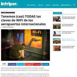 Tenemos (casi) TODAS las claves de WiFi de los aeropuertos internacionales - Intriper.