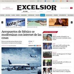 Aeropuertos de México se modernizan con internet de las cosas