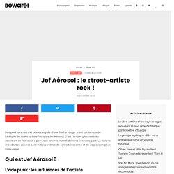 Jef Aérosol : le street-artiste rock !