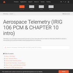 Aerospace Telemetry (IRIG 106 PCM & CHAPTER 10 intro)