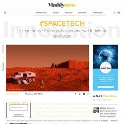 #SpaceTech : Le marché de l'aérospatial entame sa deuxième révolution - Maddyness