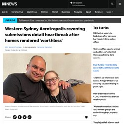 Western Sydney Aerotropolis rezoning submissions detail heartbreak after homes rendered 'worthless'
