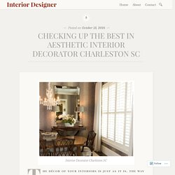 Few Home Accessories Can Instantly Liven Your Home Design- Interior Decorators Charleston SC