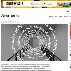 Aesthetica Magazine - Language and Connectivity: DESIGNER Filipe Peregrino