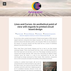Lines and Curves: An aesthetical point of view with regards to printed circuit board design