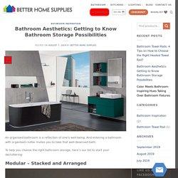 Bathroom Aesthetics: Getting to Know Bathroom Storage Possibilities