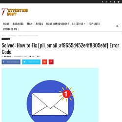 Solved: How to Fix [pii_email_af9655d452e4f8805ebf] Error Code - Attention Trust