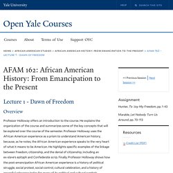 AFAM 162 - Lecture 1 - Dawn of Freedom