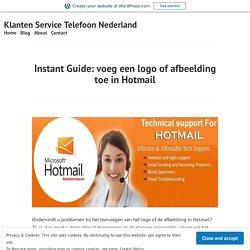 Instant Guide: voeg een logo of afbeelding toe in Hotmail – Klanten Service Telefoon Nederland
