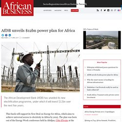 AfDB unveils $12bn power plan for Africa