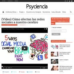 (Vídeo) Cómo afectan las redes sociales a nuestro cerebro - Psyciencia