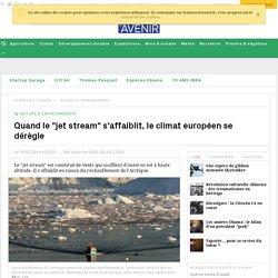 """Quand le """"jet stream"""" s'affaiblit, le climat européen se dérègle"""