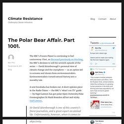The Polar Bear Affair. Part 1001. – Climate Resistance