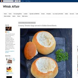 Whisk Affair: Creamy Tomato Soup served in Edible Bread Bowls