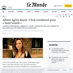 Affaire Agnès Marin: l'Etat condamné pour «faute lourde»