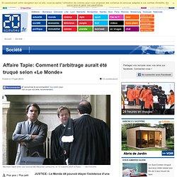 Affaire Tapie: Comment l'arbitrage aurait été truqué selon «Le Monde»