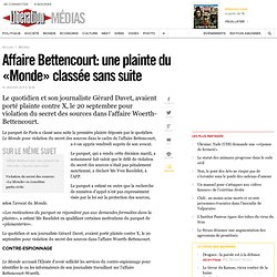 Affaire Bettencourt: une plainte du «Monde» classée sans suite