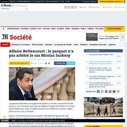 Affaire Bettencourt : le parquet n'a pas arbitré le cas Nicolas Sarkozy