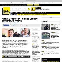 Affaire Bettencourt : Nicolas Sarkozy soutient Eric Woerth - Fra