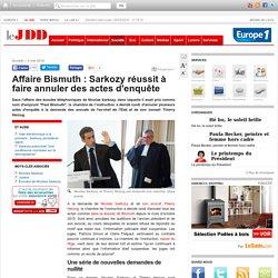 Affaire Bismuth : Sarkozy réussit à faire annuler desactes d'enquête