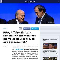 """FIFA, Affaire Blatter - Platini : """"Ce montant m'a été versé pour le travail que j'ai accompli"""""""