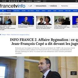 INFO FRANCE 2. Affaire Bygmalion : ce que Jean-François Copé a dit devant les juges
