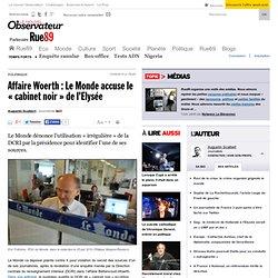 Affaire Woerth : Le Monde accuse le « cabinet noir » de l'Elysée