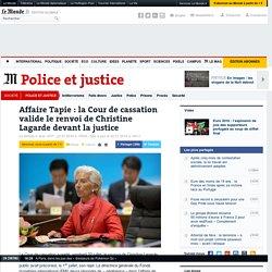 Affaire Tapie: la Cour de cassation valide le renvoi de Christine Lagarde devant la justice