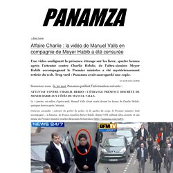 » Affaire Charlie : la vidéo de Manuel Valls en compagnie de Meyer Habib a été censurée