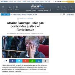 Affaire Sauvage : «Ne pas confondre justice et féminisme»