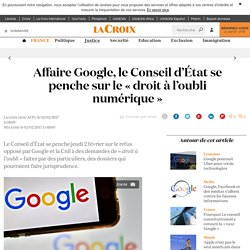 Affaire Google, le Conseil d'État se penche sur le « droit à l'oubli numérique » - La Croix