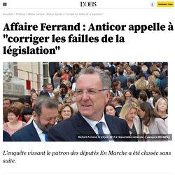 """Affaire Ferrand : Anticor appelle à """"corriger les failles de la législation"""""""
