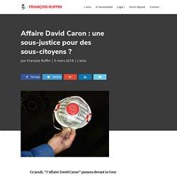 Affaire David Caron: une sous-justice pour des sous-citoyens?