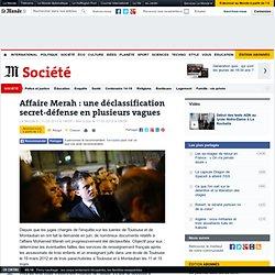 Affaire Merah : une déclassification secret-défense en plusieurs vagues